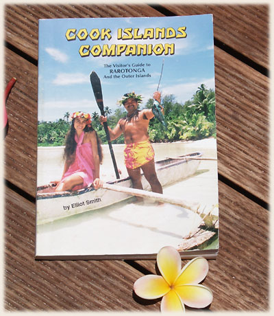 Cook Islands Companion- 2nd edition - printed 1994 - ISBN 0 - 9629622 - 6 - 0 / Price: USA 12.00 $ -Authors : Elliot Smith (lives on Muri Beach at Shangri-La)